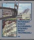 patdesiat rokov slovenskej vysokej skoly technickej