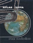 atlas sveta pre kazdeho