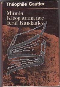 mumia, kleopatrina noc, kral kandaules