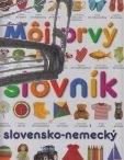 moj prvy slovnik slovensko nemecky