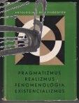 pragmatizmus realizmus fenomenologia existencionalizmus