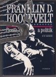 franklin d roosevelt – clovek a politik