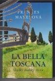 la bella toscana – sladky italsky zivot